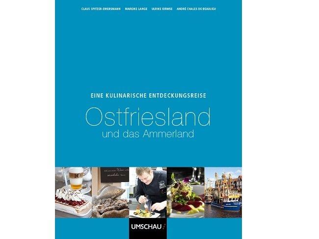 Buch Eine kulinarische Entdeckungsreise Ostfriesland und das Ammerland